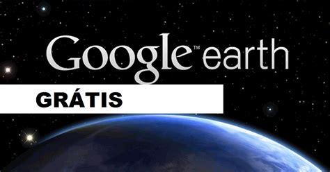 Download GRÁTIS do Google Earth Pro oficial