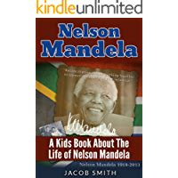 [Download] Nelson Mandela: A Biography for Kids About The ...