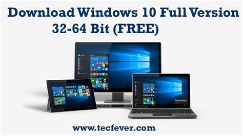 Download Windows 10 Full Version 32 64 Bit  FREE