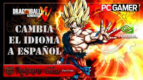 Dragon Ball Xenoverse Pc cambiar idioma a Español HD   YouTube