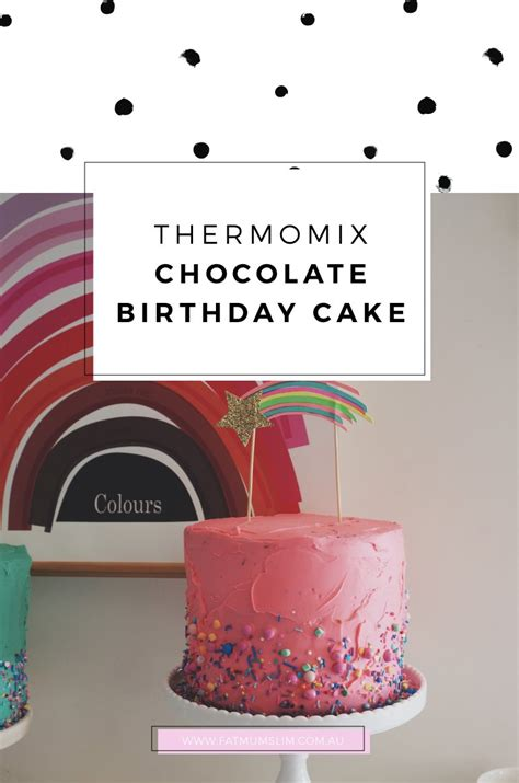 Easy Thermomix Chocolate Birthday Cake   Fat Mum Slim