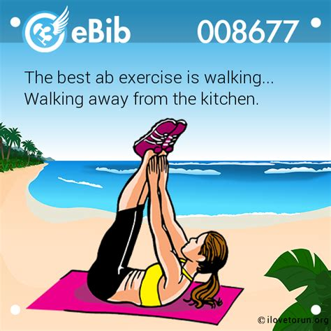 eBib 8677 | The best ab exercise is walking... Walking ...