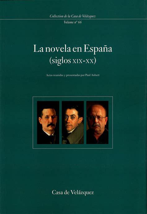 Ebook La novela en España  siglos XIX XX
