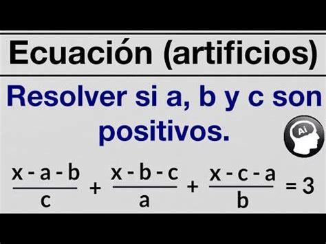 Ecuacion resuelta por artificios algebraicos  nivel ...