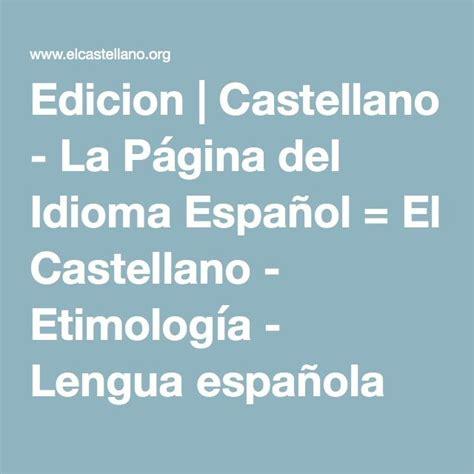 Edicion   Castellano   La Página del Idioma Español = El ...