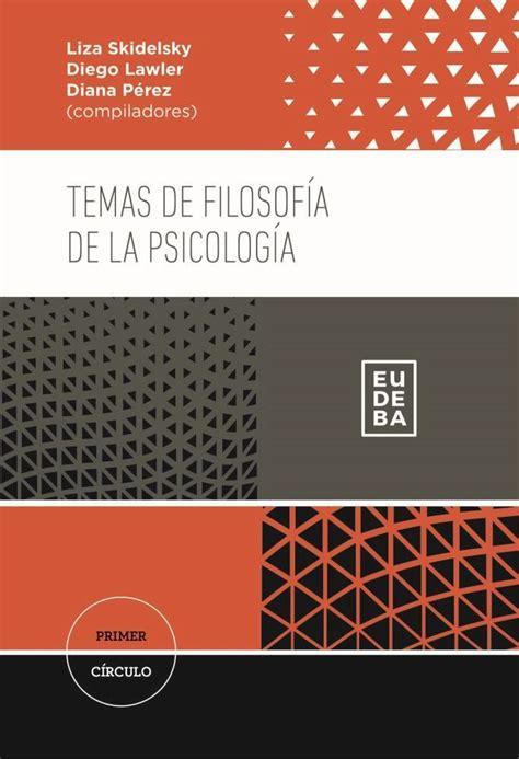 Editorial Eudeba | Temas de filosofía de la psicología por ...