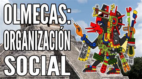 Educatina   Organización Social Olmeca
