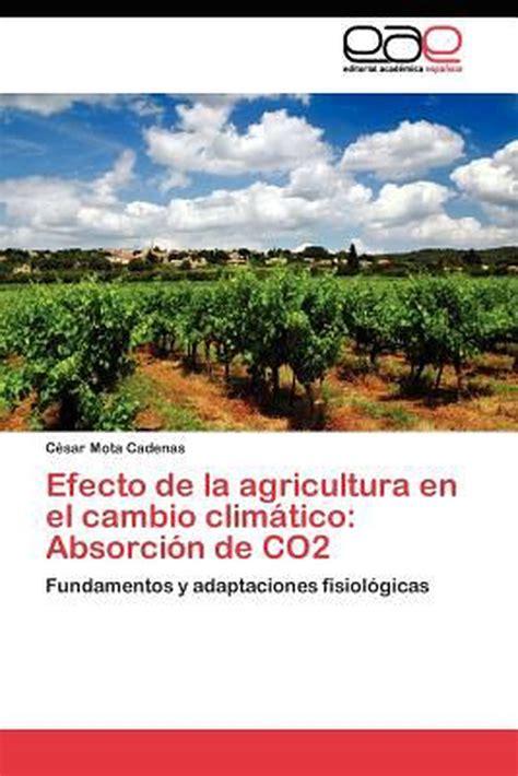 Efecto de La Agricultura En El Cambio Climatico: Absorcion ...