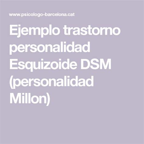 Ejemplo trastorno personalidad Esquizoide DSM ...