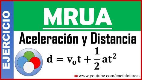 Ejercicio Resuelto de Aceleración y Distancia  MRUA  # 3 ...