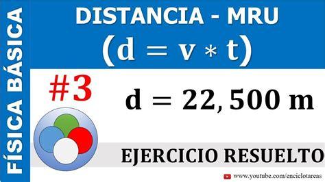 EJERCICIO RESUELTO DE DISTANCIA  MRU    PARTE 3   YouTube