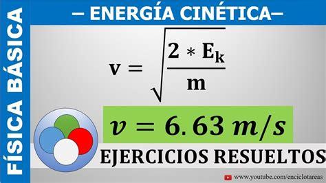 EJERCICIO RESUELTO DE ENERGÍA CINÉTICA   DETERMINE LA ...