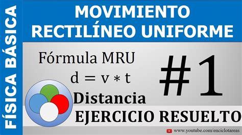 EJERCICIO RESUELTO   MOVIMIENTO RECTILINEO UNIFORME  MRU ...