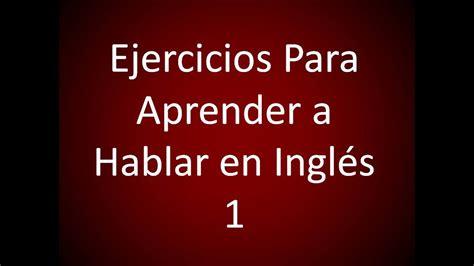 Ejercicios Para Aprender a Hablar en Inglés 1   YouTube