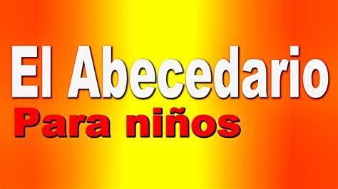 El Abecedario Español   Videos Educativos para Niños ...