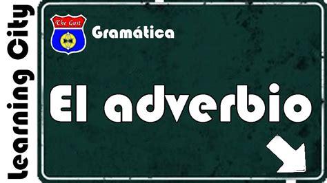 El adverbio: definición, clasificación y ejemplos   YouTube