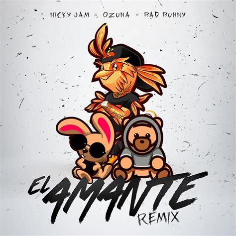 El Amante   Remix, a song by Nicky Jam, Ozuna, Bad Bunny ...