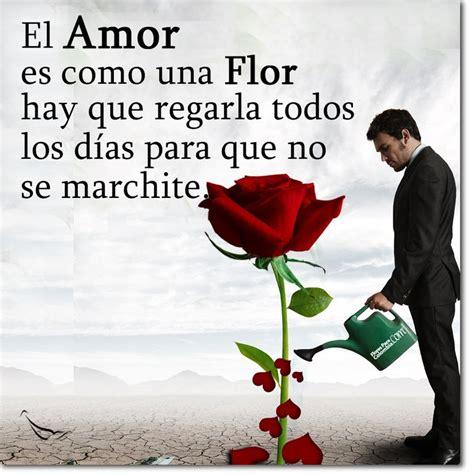 El Amor es como una Flor  con imágenes  | Cosas lindas de ...