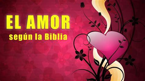 El amor ¿Qué dice la Biblia?   YouTube