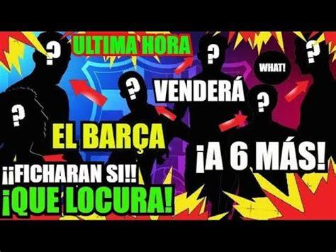 EL BARÇA FICHARA SI y VENDERÁ MÁS!! ¡¡ULTIMA HORA!! FC ...