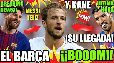 EL BARÇA KANE y el NUEVO LUÍS SUÁREZ!! ¡ ULTIMA HORA ! FC ...