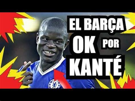 ¡EL BARÇA por KANTE! | ULTIMA HORA | FC BARCELONA FICHAJES ...