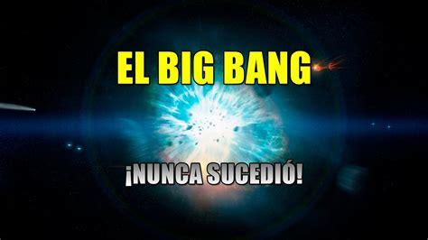 El Big Bang NUNCA sucedió   YouTube