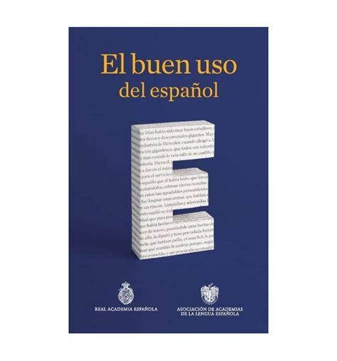 El buen uso del español  libro digital    Letras de la ...