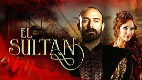 El canal Uno estrenará la exitosa serie El Sultán ...