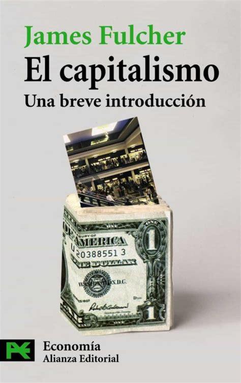 EL CAPITALISMO: UNA BREVE INTRODUCCION | JAMES FULCHER ...