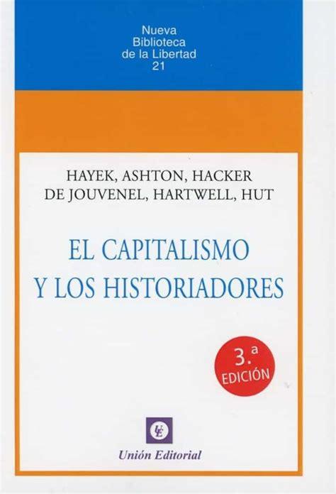 EL CAPITALISMO Y LOS HISTORIADORES | HAYEK | Comprar libro ...