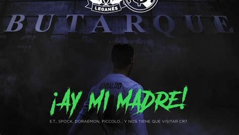 """El cartel del Leganés por la visita de Cristiano: """"Ay mi ..."""