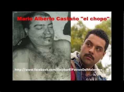 El Chopo  Mario Alberto Castaño, Jefe Militar Pablo ...
