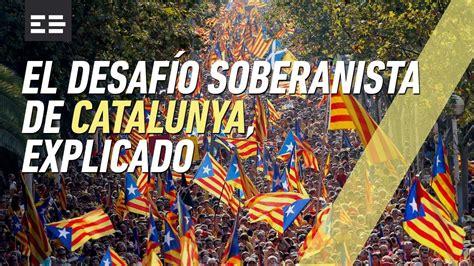 El desafío independentista catalán, explicado | Emilio ...