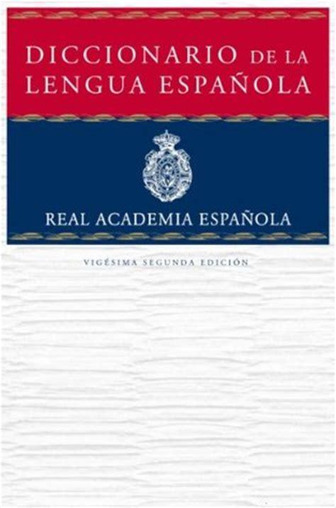 el Diccionario de la lengua española by Real Academia ...