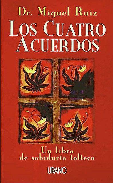 El Dr. Miguel Ruiz nos cuenta los cuatro acuerdos de la ...