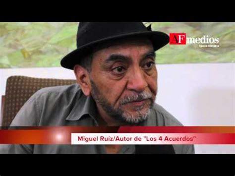 El escritor Miguel Ruiz, en entrevista habla de los Cuatro ...