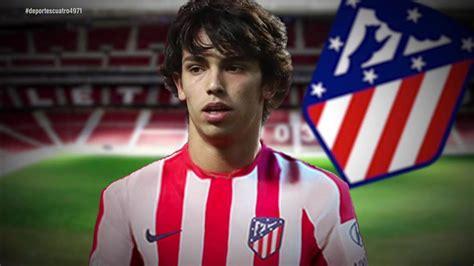 El fichaje de Joao Félix por el Atlético es inminente ...