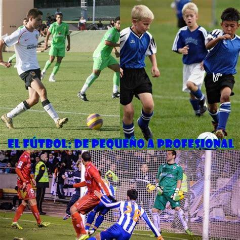 El fútbol: de pequeño a profesional   Fútbol Base, Primera ...