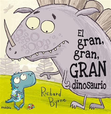 El gran, gran, gran, dinosaurio   Infantil. Cuentos de  La ...