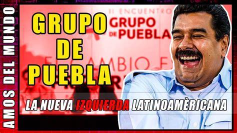 El Grupo De Puebla Y La Nueva Izquierda   El Foro de Sao ...