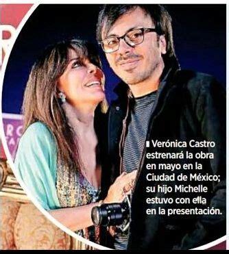 El hijo de Verónica Castro, Michelle, estuvo con ella en ...