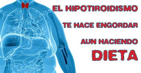 El hipotiroidismo te hace engordar aún haciendo dieta   El ...