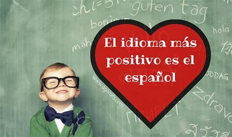 El idioma más positivo es el español