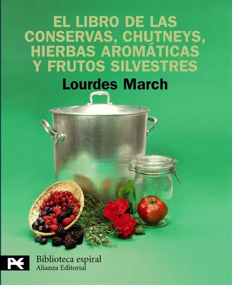 El libro de las conservas, chutneys, hierbas aromáticas y ...