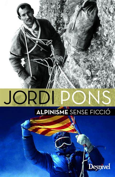 El libro 'Alpinisme sense ficció', de Jordi Pons, gana el ...