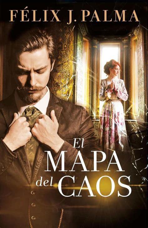 EL MAPA DEL CAOS   PALMA FÉLIX J.   Sinopsis del libro ...