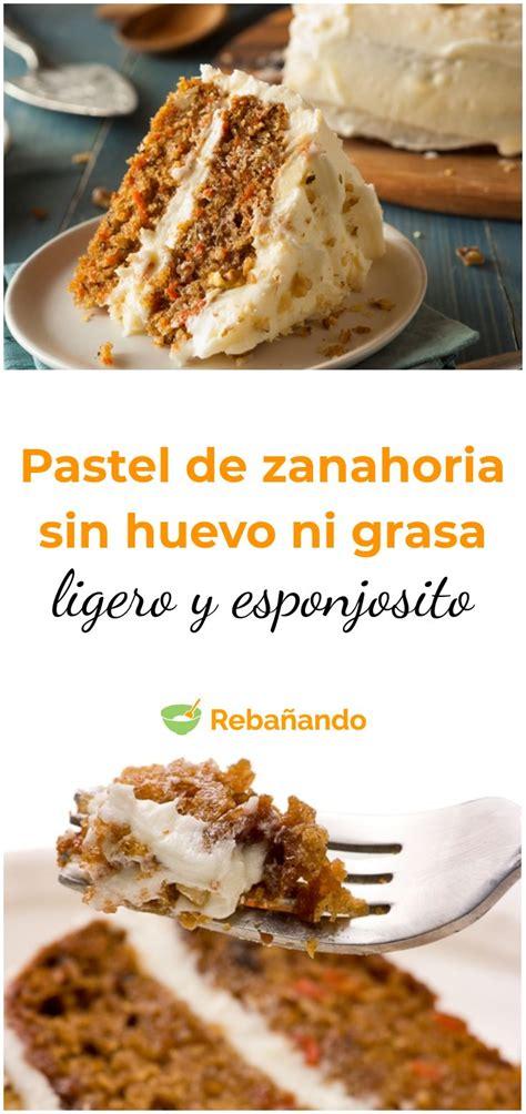 EL MEJOR CARROT CAKE: un pastel de zanahoria sin huevo ni ...