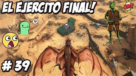 EL MEJOR EJERCITO DE DINOSAURIOS!!!! // ARK mod serie #39 ...