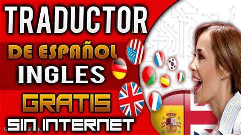 El Mejor traductor de Español  Ingles Ingles Español ...